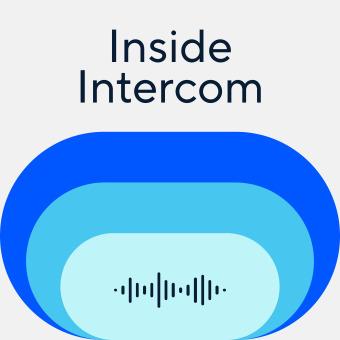 Inside Intercom Podcast podcast artwork