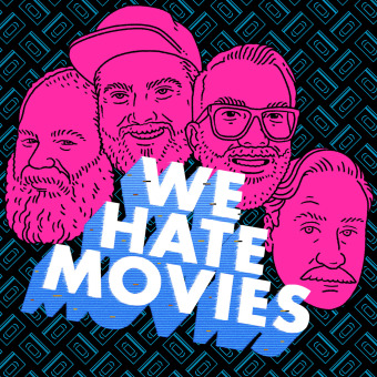 We Hate Movies podcast artwork