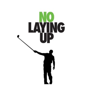 No Laying Up - Golf Podcast podcast artwork