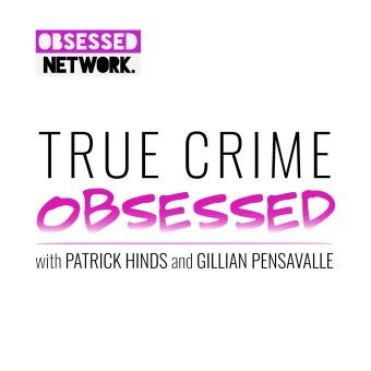 True Crime Obsessed podcast artwork