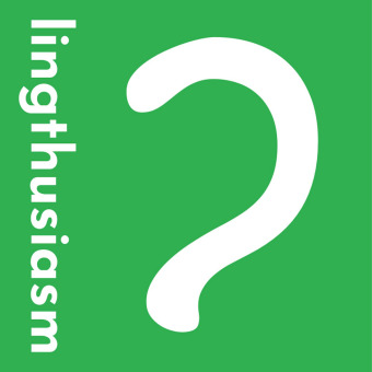Lingthusiasm - A podcast that's enthusiastic about linguistics podcast artwork