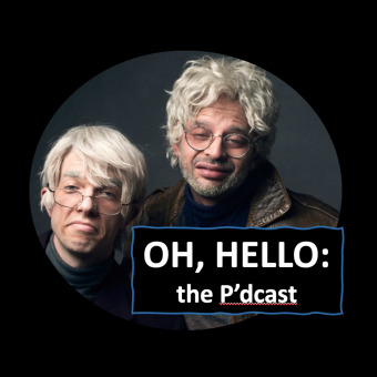 Oh, Hello: the P'dcast podcast artwork