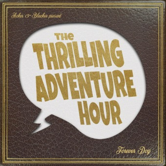 The Thrilling Adventure Hour podcast artwork