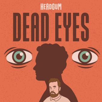Dead Eyes podcast artwork