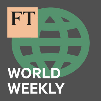 FT World Weekly podcast artwork