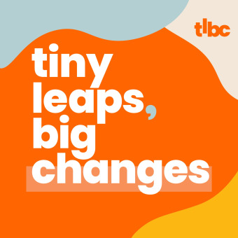 Tiny Leaps, Big Changes podcast artwork