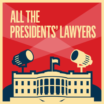 LRC Presents: All the President's Lawyers podcast artwork