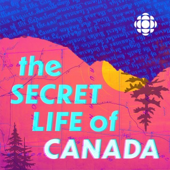 The Secret Life of Canada podcast artwork