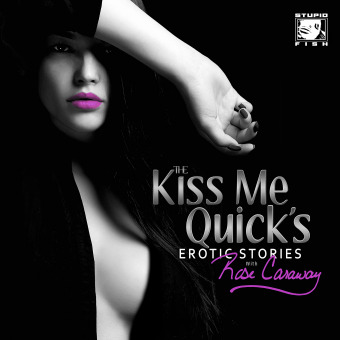 The Kiss Me Quick's Erotica podcast artwork