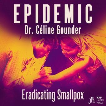EPIDEMIC with Dr. Celine Gounder podcast artwork