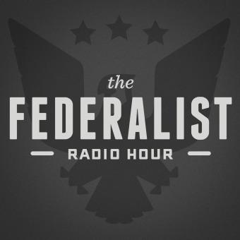 Federalist Radio Hour podcast artwork
