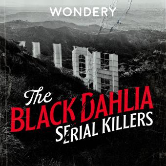 The Black Dahlia Serial Killers podcast artwork