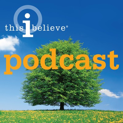 This I Believe: Podcast