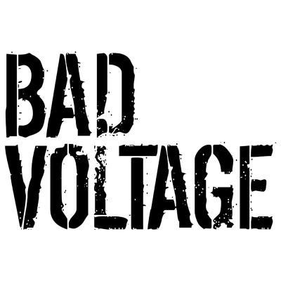 Bad Voltage