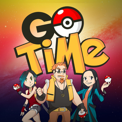 Go Time — a Pokémon Go podcast