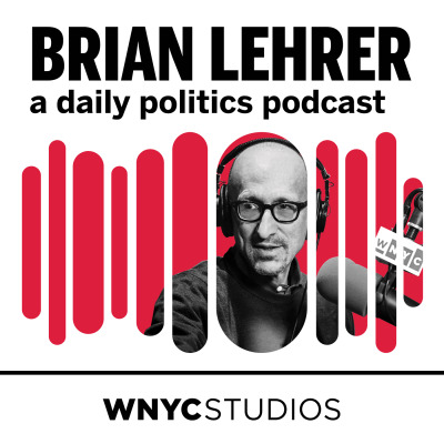 Brian Lehrer: A Daily Politics Podcast