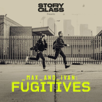 Max & Ivan: Fugitives