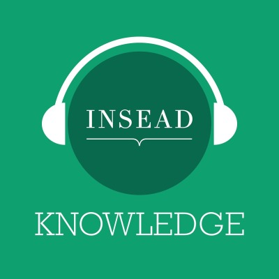 INSEAD Knowledge Podcast