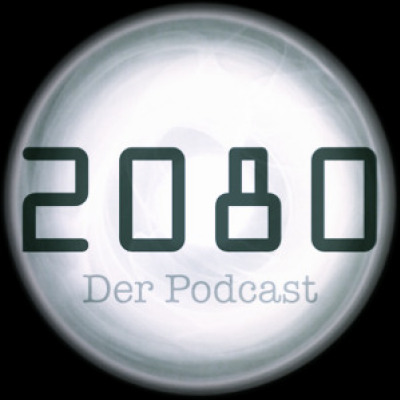 2080 - Der Podcast