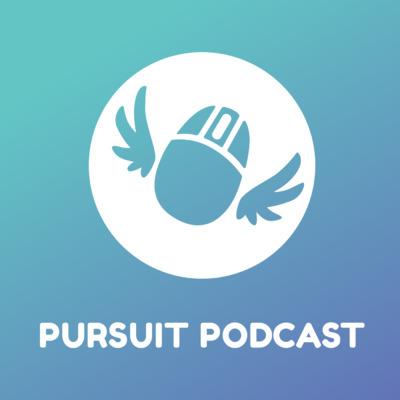 Pursuit Podcast