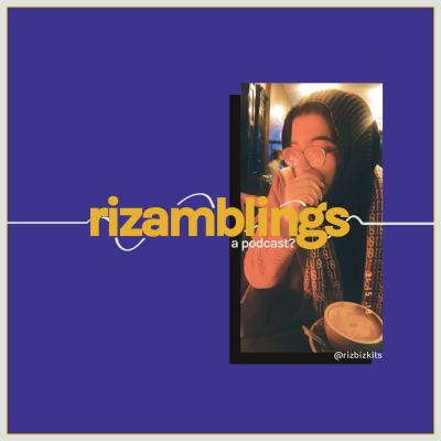 Rizamblings