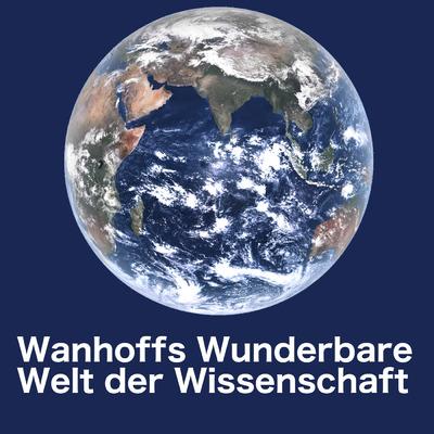Wanhoffs Wunderbare Welt der Wissenschaft » Podcast Feed