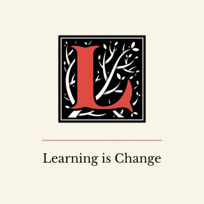 The Learning is Change Podcast