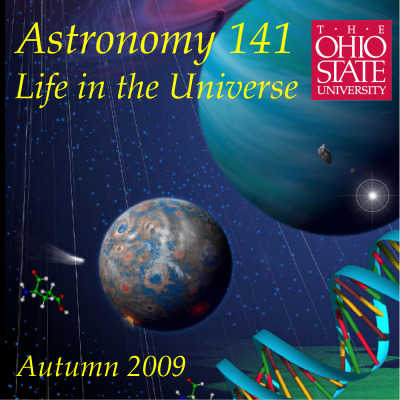 Astronomy 141 - Life in the Universe - Autumn Quarter 2009