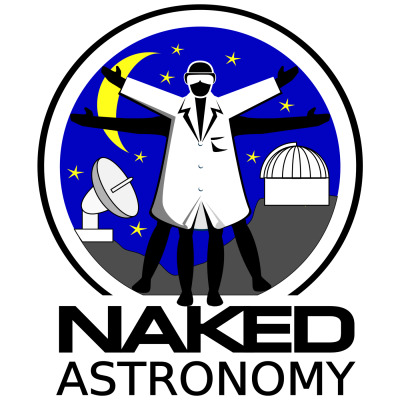 Naked Astronomy, from the Naked Scientists