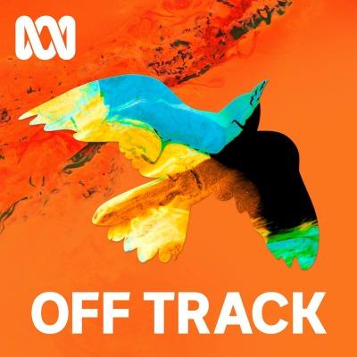 Off Track - Full Program Podcast