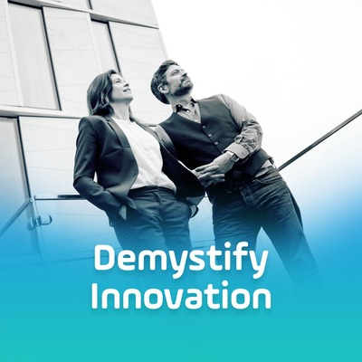 Demystify Innovation - everything you need to know for successful innovation