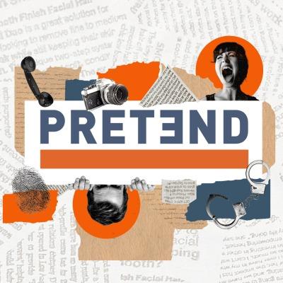 Pretend - a true crime documentary podcast