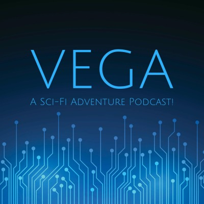 Vega: A Sci-Fi Adventure Podcast!