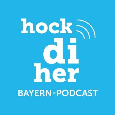 #hockdiher, der Bayern-Podcast Geschichten aus Bayern