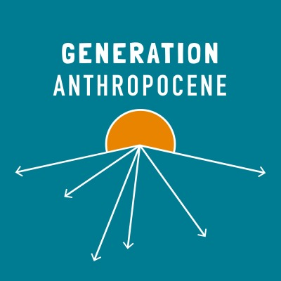 Generation Anthropocene