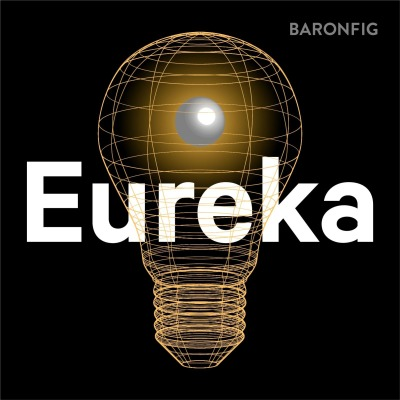 Eureka by Baron Fig
