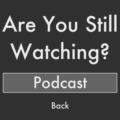 Are You Still Watching Podcast: Reviews on Books, Movies, TV and Audio